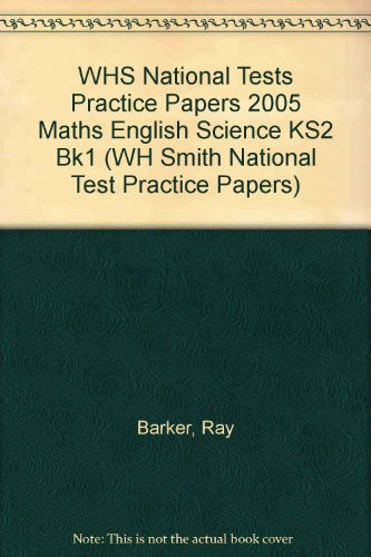 WHS National Tests Practice Papers 2005 Maths English Science KS2 Bk1 (WH Smith National Test Practice Papers)