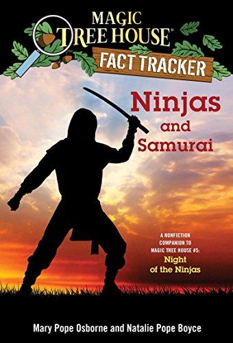 Ninjas and Samurai: A Nonfiction Companion to Magic Tree House #5: Night of the Ninjas (Magic Tree House (R) Fact Tracker)