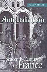Anti-Italianism in Sixteenth-Century France