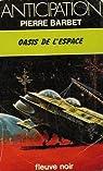 Oasis de l'espace  par Barbet