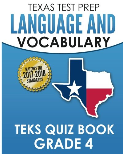 TEXAS TEST PREP Language and Vocabulary TEKS Quiz Book Grade 4: Covers Revising, Editing, Writing Conventions, Language, and Vocabulary