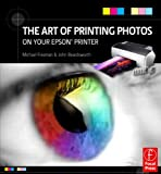 img - for The Art of Printing Photos on Your Epson Printer book / textbook / text book