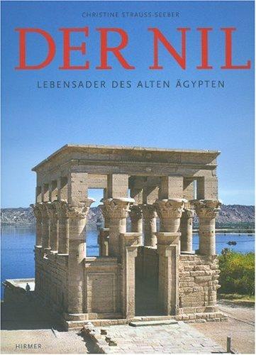 Der Nil: Lebensader des Alten Ägypten