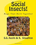 Social Insects!, S. Austin and K. Stoughton, 1466202637