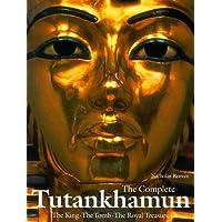 The Complete Tutankhamun: The King, The Tomb, The Royal Treasure