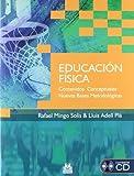 EDUCACION FISICA. Contenidos conceptuales nuevas bases metodologicas (Spanish Edition)