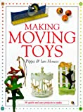 Making Moving Toys: 30 Quick and Easy Projects to Make