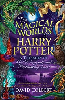 The Magical Worlds of Harry Potter: A Treasury of Myths, Legends ...