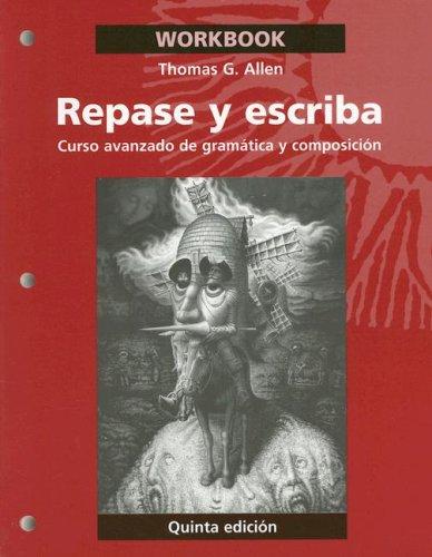 Repase y escriba, Workbook: Curso avanzado de gramática y composición