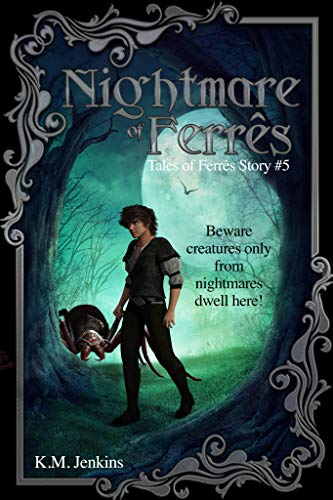 Nightmare of Ferrês (Tales of Ferrês Book 5) by [Jenkins, K.M., For Life, A Writer ]