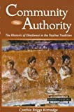 img - for Community and Authority: The Rhetoric of Obedience in the Pauline Tradition (Harvard Theological Studies) book / textbook / text book