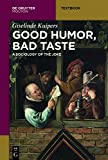 Good Humor, Bad Taste : A Sociology of the Joke, Kuipers, Giselinde, 1614517207