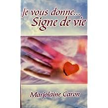Je Vous Donne ... Signe De Vie