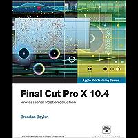 Final Cut Pro X 10.4 - Apple Pro Training Series: Professional Post-Production (English Edition)