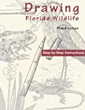 Drawing Florida Wildlife, Frank Lohan, 1561640905