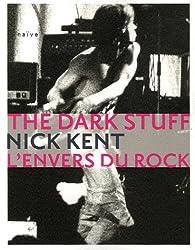 The Dark Stuff : L'envers du rock par Nick Kent