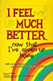 I Feel Much Better Now That I'Ve Given Up Hope