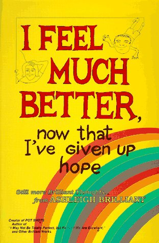I Feel Much Better Now That I'Ve Given Up Hope, Brilliant, Ashleigh