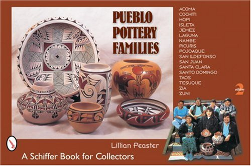 Pueblo Pottery Families: Acoma, Cochiti, Hopi, Isleta, Jemez, Laguna, Nambe, Picuris, Pojoaque, San Ildefonso, San Juan, Santa Clara, Santo Domingo, Taos, Tesuque, Zia, Zuni