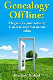 Genealogy offline: Finding family history records that are not online by Claudia C. Breland (2013-12-11)