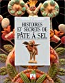 Histoires et secrets de pâte à sel par Baillaud