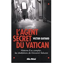 L'agent secret du Vatican: Histoire d'un complot : les révélations de Giovanni Saluzzo
