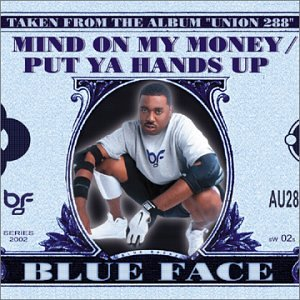Mind on My Money / Put Ya Hands Up by Blue Face: Amazon co uk: Music