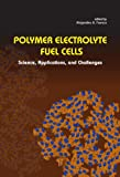 Polymer Electrolyte Fuel Cells, , 9814310824