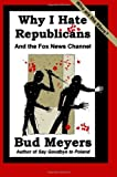 Why I Hate Republicans, Bud Meyers, 1466220554