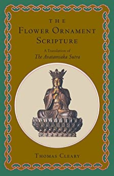 The Flower Ornament Scripture: A Translation of the Avatamsaka Sutra by [Cleary, Thomas]
