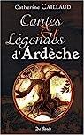 Ardeche Contes et Legendes par Caillaud