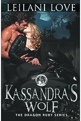 Kassandra's Wolf (The Dragon Ruby Series) (Volume 3) Paperback