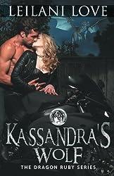 Kassandra's Wolf (The Dragon Ruby Series) (Volume 3)