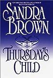 Thursday's Child, Sandra Brown, 0375431551