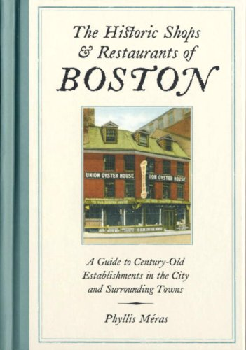 The Historic Shops & Restaurants of Boston: A Guide to Century-Old Establishments in the City and Surrounding Towns