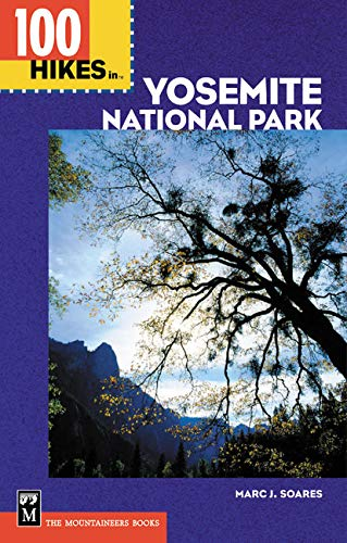 100 Hikes in Yosemite National Park: Includes Surrounding Hoover and Ansel Adams Wilderness Areas, Mammoth Lakes, and Sonora Pass (Ansel Adams Gallery Yosemite National Park)