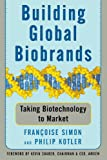 Building Global Biobrands, Francoise Simon and Philip Kotler, 1439172900