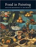 Food in Painting, Kenneth Bendiner, 1861892136