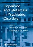 Dopamine and Glutamate in Psychiatric Disorders, , 1588293254