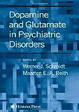 Dopamine and Glutamate in Psychiatric Disorders, , 1588293254
