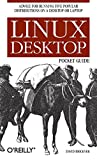 img - for Linux Desktop Pocket Guide: Advice for Running Five Popular Distributions on a Desktop or Laptop book / textbook / text book