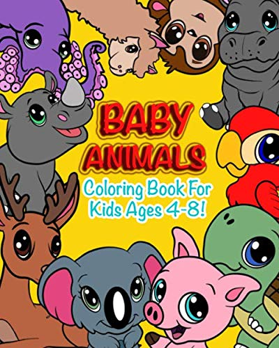 Baby Animals: Coloring Book For Kids Ages 4-8 Features 25 Adorable Animals To Color In & Draw, Activity Book For Young Boys & Girls -