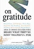 On Gratitude: Sheryl Crow, Jeff Bridges, Alicia Keys, Daryl Hall, Ray Bradbury, Anna Kendrick, B.B. King, Elmore Leonard, Deepak Chopra, and 42 More Celebrities Share What They're Most Thankful For
