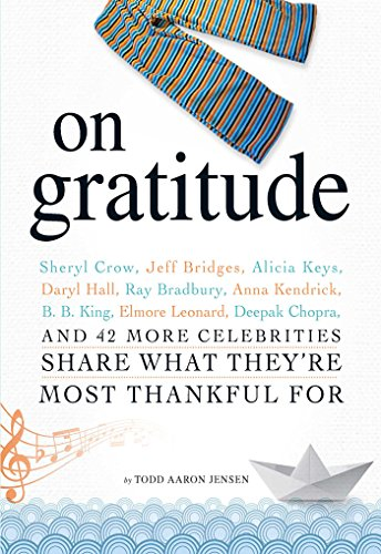 On Thanksgiving: Sheryl Crow, Jeff Bridges, Alicia Keys, Daryl Hall, Ray Bradbury, Anna Kendrick, B.B. King, Elmore Leonard, Deepak Chopra, and 42 More Celebrities Pay out What They're Most Thankful For