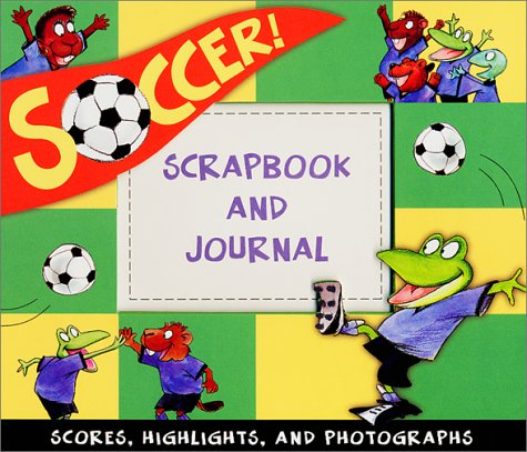 Soccer Scrapbook for Boys and Girls