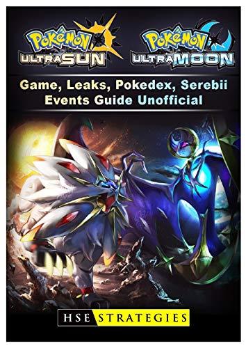 Pokemon Ultra Sun and Ultra Moon Game, Leaks, Pokedex, Serebii, Events, Guide Unofficial (Pokemon Ultra Sun And Ultra Moon Guide)
