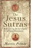 The Jesus Sutras : Rediscovering the Lost Religion of Taoist Christianity