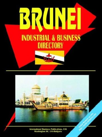 Brunei Industrial and Business Directory (World Business, Investment and Government Library)