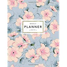 Weekly Planner 2019: Floral Planner | 2019 Organizer with Bonus Dotted Grid Pages, Inspirational Quotes + To-Do Lists | Hand Drawn Japanese Flowers Pink + Blue