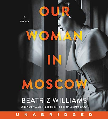 Book Cover: Our Woman in Moscow CD: A Novel